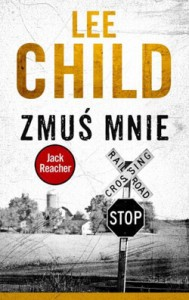 zmuś mnie lee Child